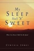My Sleep Shall B Sweet