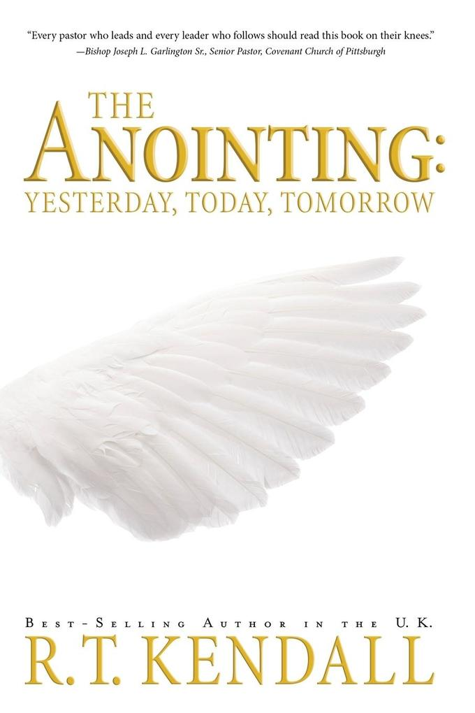 The Anointing: Yesterday, Today and Tomorrow als Taschenbuch