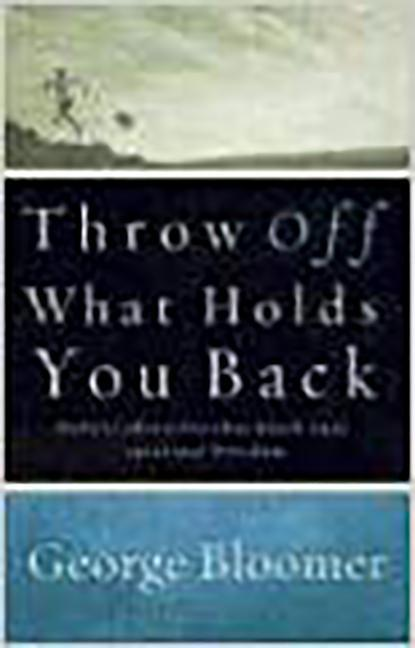 Throw Off What Holds You Back: Defeat Obstacles That Block Your Spiritual Freedom als Taschenbuch