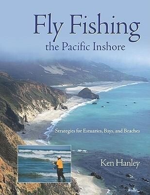 Fly Fishing the Pacific Inshore: Strategies for Estuaries, Bays, and Beaches als Taschenbuch