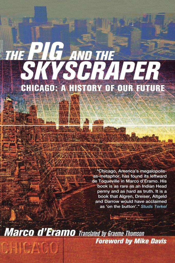 The Pig and the Skyscraper: Chicago: A History of Our Future als Taschenbuch