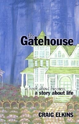The Gatehouse: A Book about Business, a Story about Life als Taschenbuch