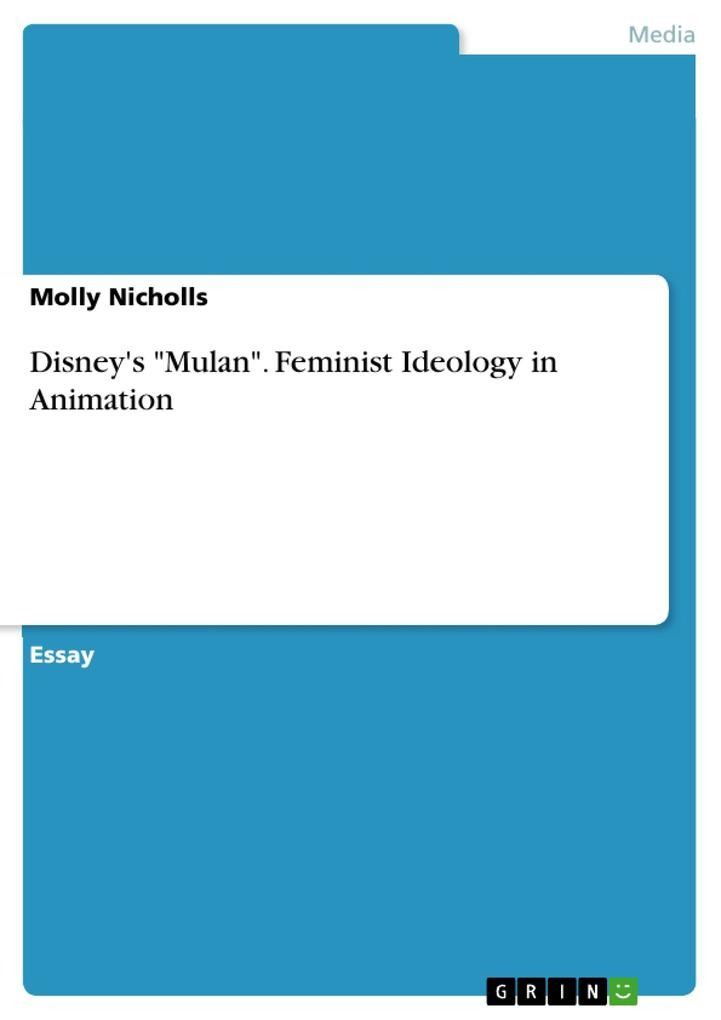 Disney´s Mulan. Feminist Ideology in Animation ...
