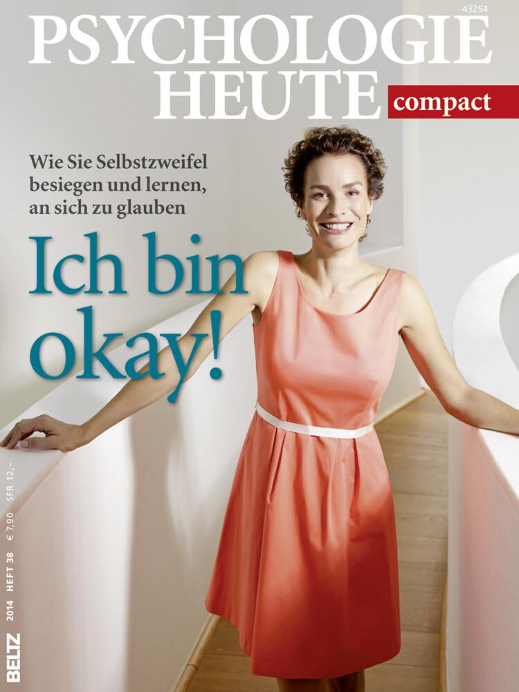 Psychologie Heute compact 38: Ich bin okay! als...