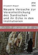 Die neueren Normativierungsversuche des Sardischen