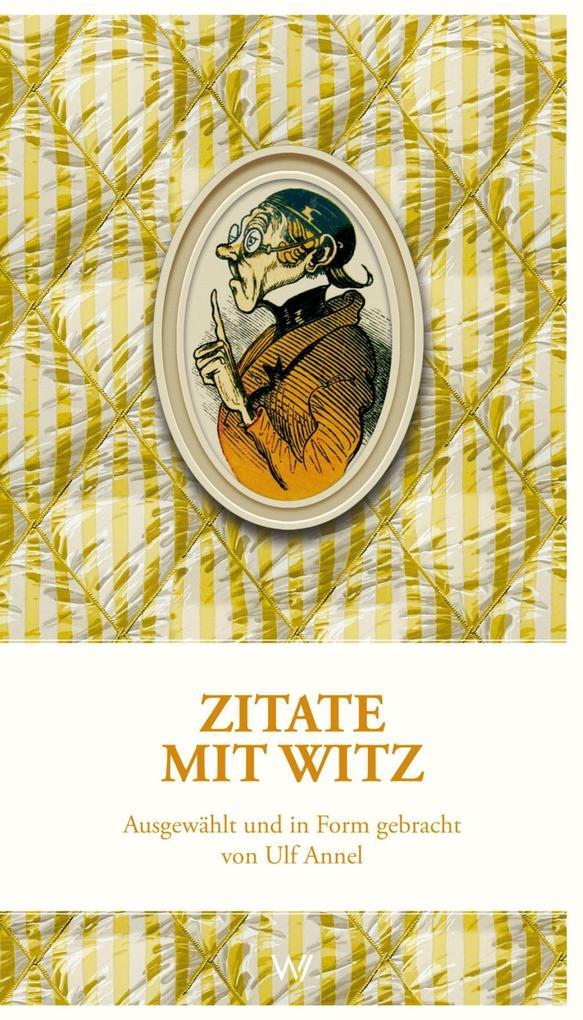 Zitate mit Witz als Buch von Ulf Annel