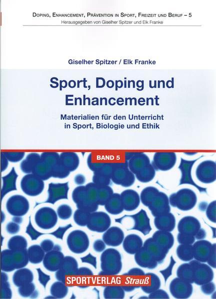 Sport, Doping und Enhancement - Materialien für...