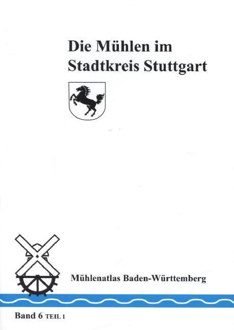 Die Mühlen im Stadtkreis Stuttgart. Tl.1 als Bu...