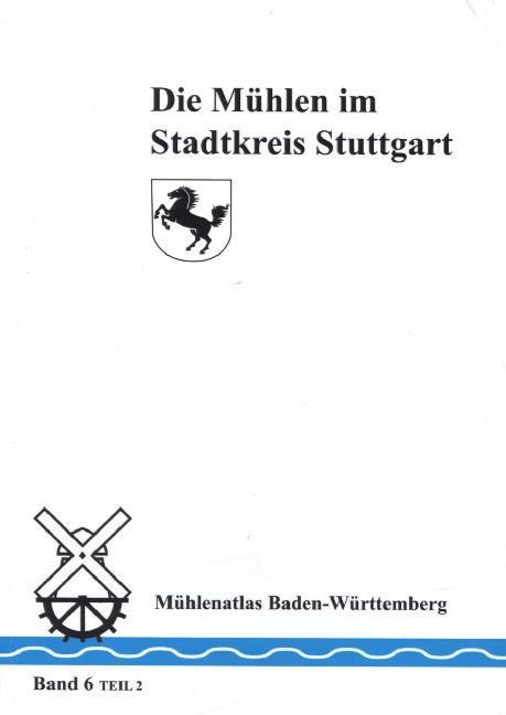 Die Mühlen im Stadtkreis Stuttgart. Tl.2 als Bu...