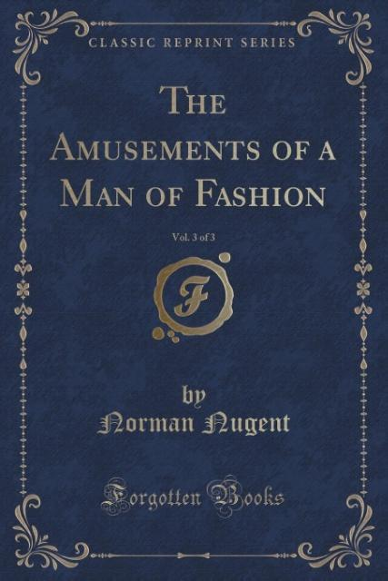 The Amusements of a Man of Fashion, Vol. 3 of 3...