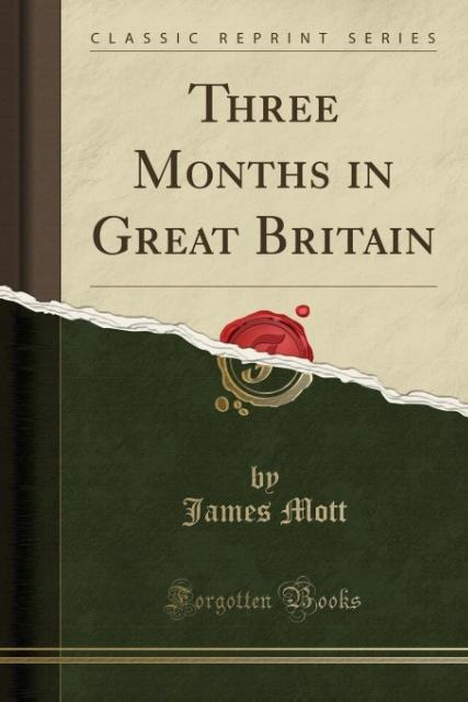 Three Months in Great Britain (Classic Reprint)...