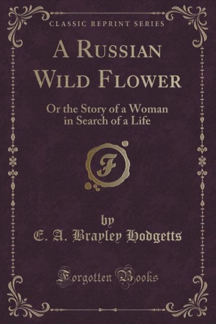 A Russian Wild Flower als Taschenbuch von E. A....