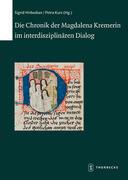 Die Chronik der Magdalena Kremerin im interdisziplinären Dialog