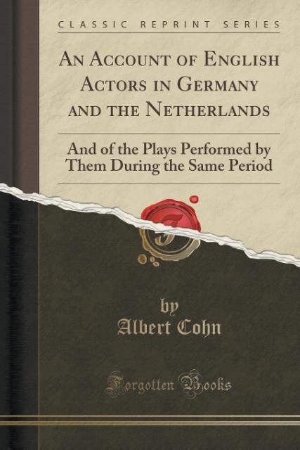An Account of English Actors in Germany and the...