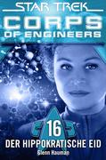 Star Trek - Corps of Engineers 16: Der hippokratische Eid