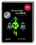 Schwarzwälder süße Minis. Das Desssertbuch