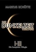 Die Dunkelzeit Trilogie - Die komplette Trilogie (Band 1-3)