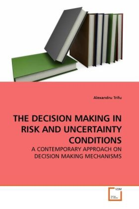 THE DECISION MAKING IN RISK AND UNCERTAINTY CON...