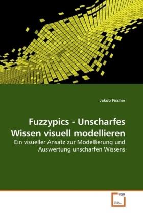 Fuzzypics - Unscharfes Wissen visuell modellier...