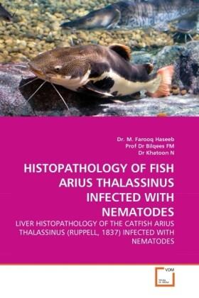 HISTOPATHOLOGY OF FISH ARIUS THALASSINUS INFECT...
