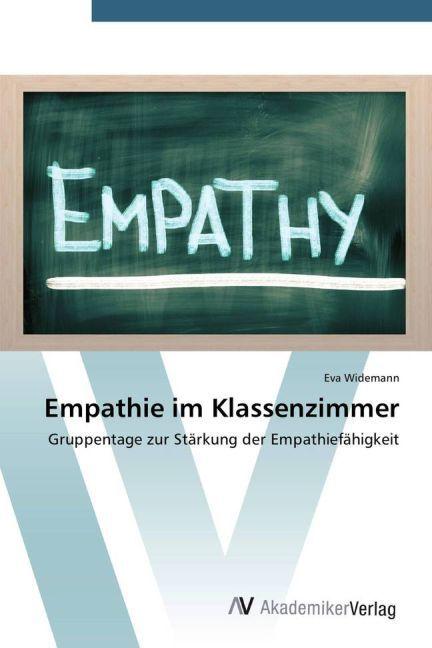 Empathie im Klassenzimmer als Buch von Eva Wide...