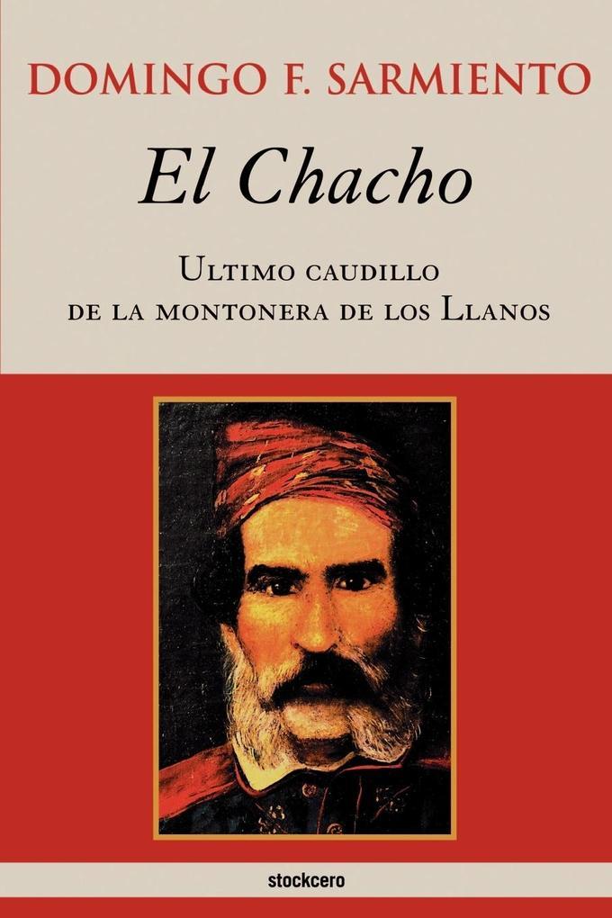 El Chacho - Ultimo caudillo de la montonera de los llanos als Taschenbuch