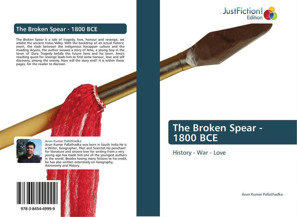 The Broken Spear - 1800 BCE als Buch von Arun K...