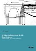 Brücken in Eisenbeton, Teil 2: Bogenbrücken