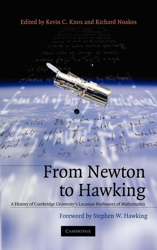 From Newton to Hawking: A History of Cambridge University's Lucasian Professors of Mathematics als Buch