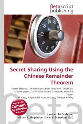Secret Sharing Using the Chinese Remainder Theo...