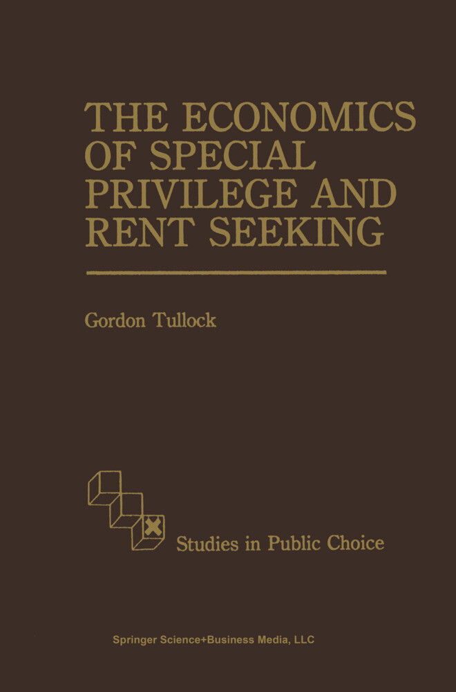 The Economics of Special Privilege and Rent Seeking als Buch