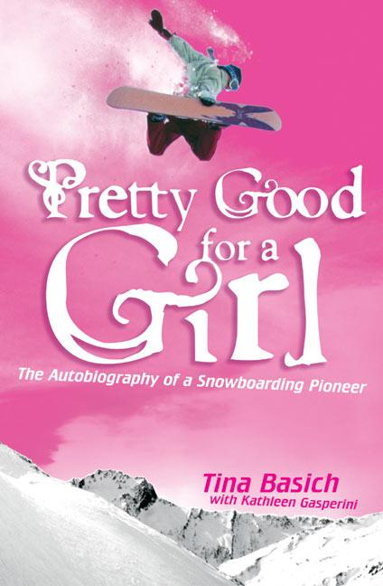 Pretty Good for a Girl: The Autobiography of a Snowboarding Pioneer als Taschenbuch