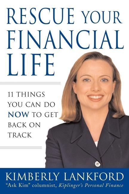 Rescue Your Financial Life: 11 Things You Can Do Now to Get Back on Track als Taschenbuch
