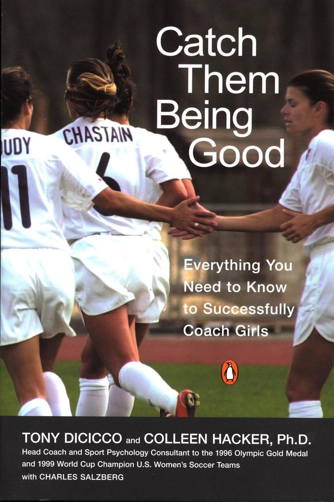 Catch Them Being Good: Everything You Need to Know to Successfully Coach Girls als Taschenbuch