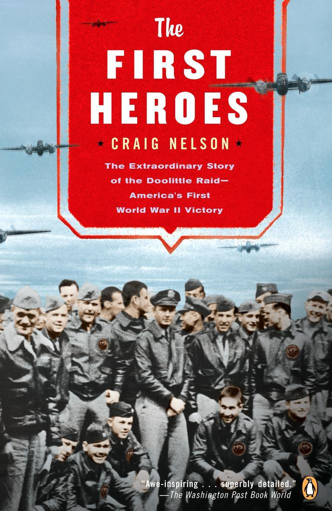 The First Heroes: The Extraordinary Story of the Doolittle Raid--America's First World War II Vict Ory als Taschenbuch