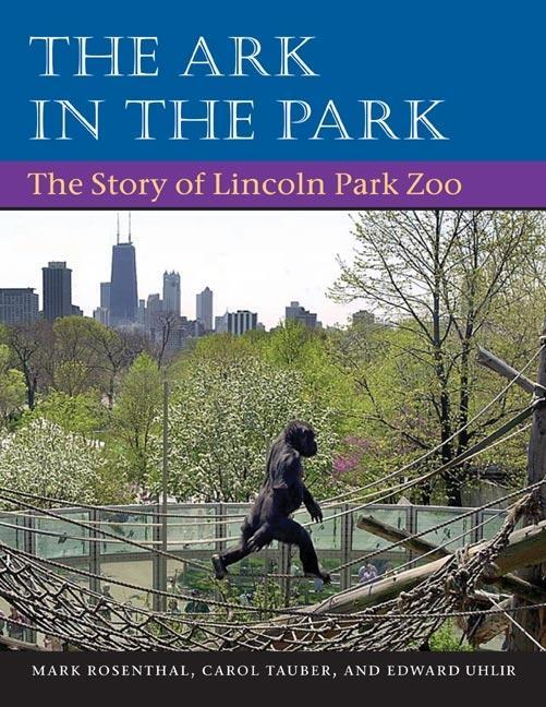 The Ark in Park: The Story of Lincoln Park Zoo als Taschenbuch