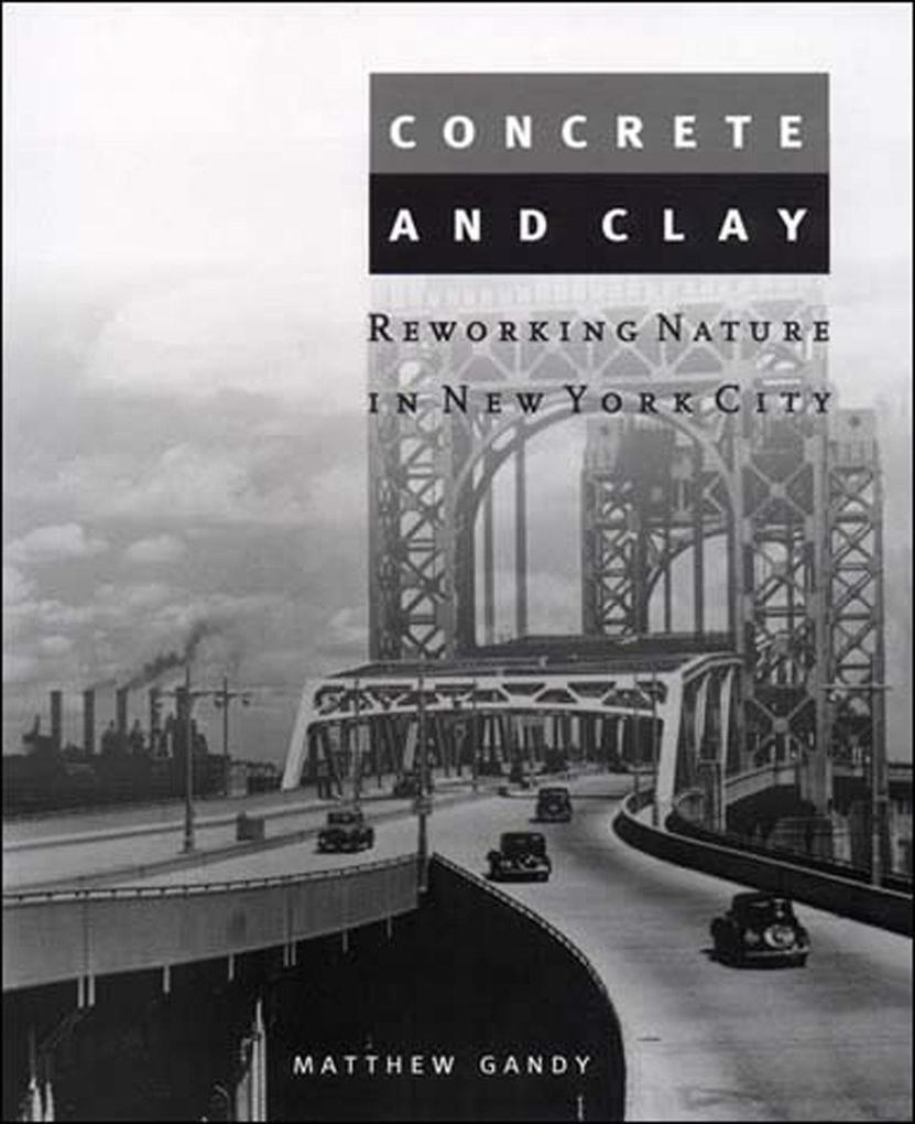 Concrete and Clay: Reworking Nature in New York City als Taschenbuch