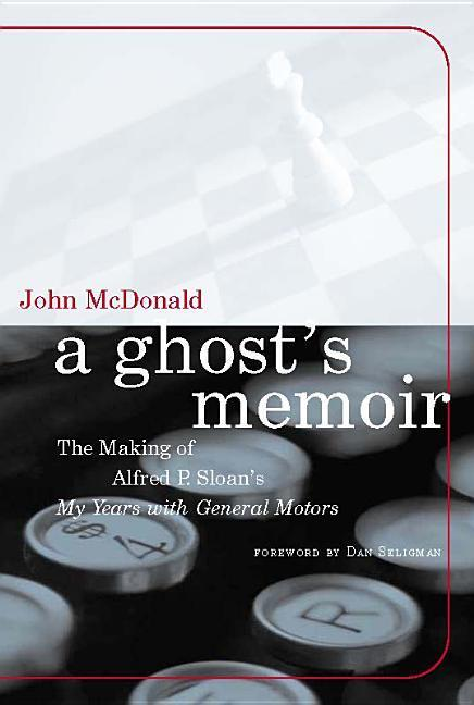 A Ghost's Memoir: The Making of Alfred P. Sloan's My Years with General Motors als Taschenbuch