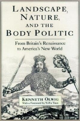 Landscape, Nature, and the Body Politic: From Britain's Renaissance to America's New World als Taschenbuch