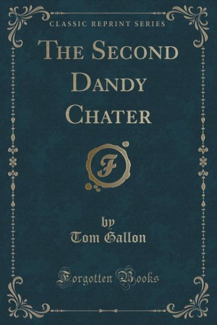 The Second Dandy Chater (Classic Reprint) als T...