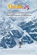 Outside 25: Classic Tales and New Voices from the Frontiers of Adventure