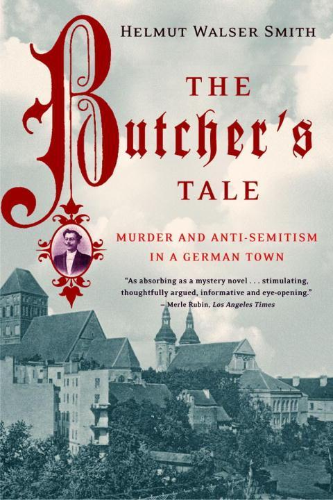 The Butcher's Tale: Murder and Anti-Semitism in a German Town als Taschenbuch