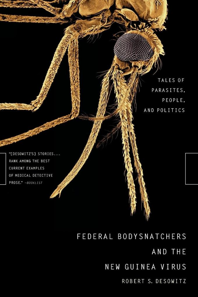Federal Bodysnatchers and the New Guinea Virus: Tales of Parasites, People, and Politics als Taschenbuch