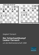 Der Schachwettkampf Lasker-Tarrasch