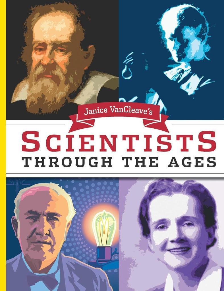 Janice Van Cleave's Scientists Through the Ages als Taschenbuch