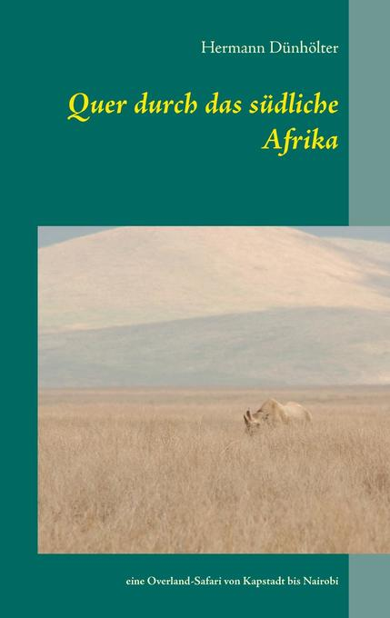 Quer durch das südliche Afrika als Buch von Her...