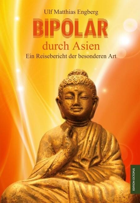 Bipolar durch Asien als Buch von Ulf Matthias E...