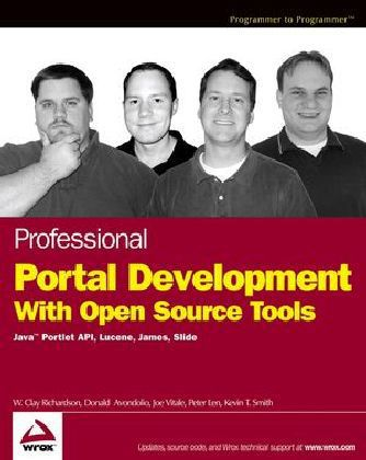Professional Portal Development with Open Source Tools: Java Portlet API, Lucene, James, Slide als Buch