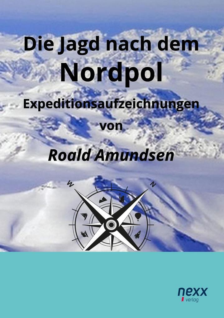Die Jagd nach dem Nordpol als Buch (kartoniert)