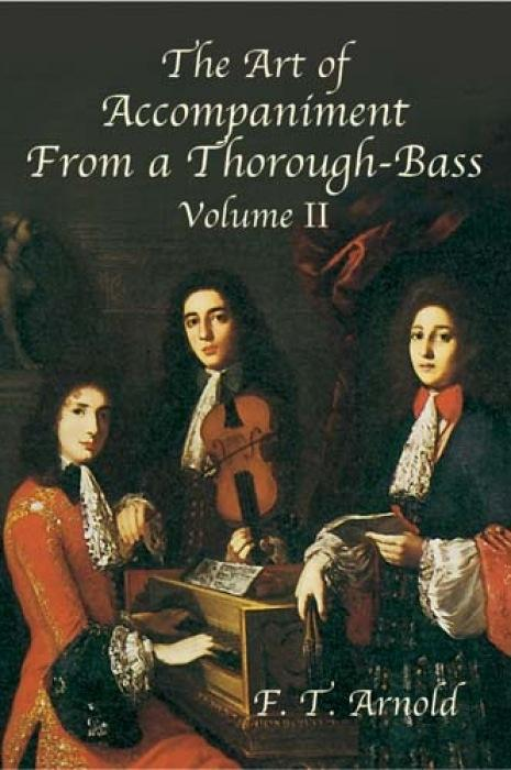 The Art of Accompaniment from a Thorough-Bass as Practiced in the XVIIth & XVIIIth Centuries: Volume II als Taschenbuch